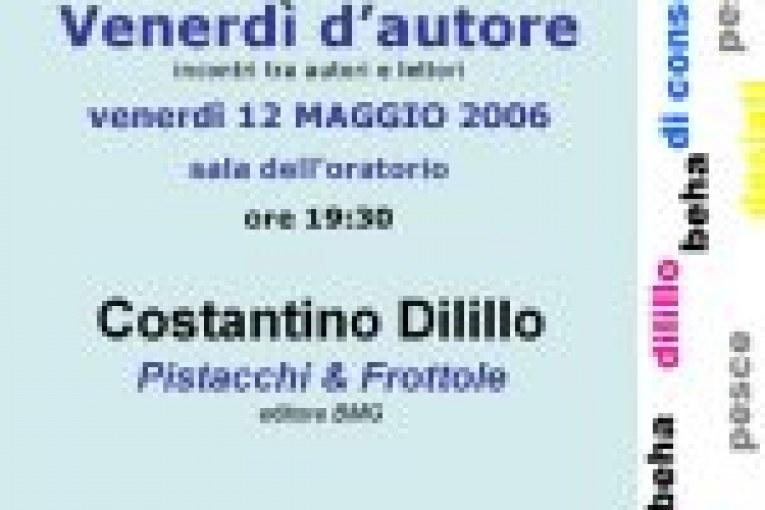 Costantino Dilillo – Pistacchi & frottole