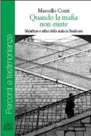 Quando la mafia non esiste. Malaffare e affari della mala in Basilicata