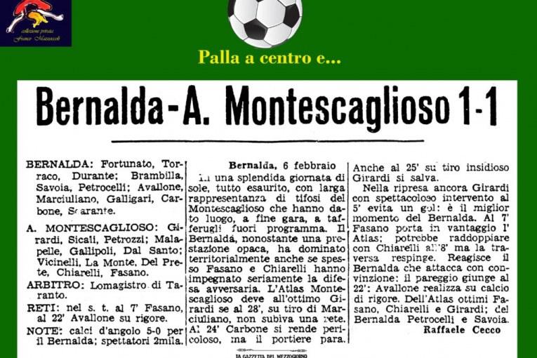 Bernalda-A. Montescaglioso 1-1/Montescaglioso-Ferrandina 3-0