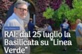 """RAI: dal 25 luglio la Basilicata su """"Linea Verde"""" Redazione Redazione14 Luglio 2020"""